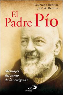 Padre Pio De Pietrelcina Sus Milagros Estigmas Enseñanzas